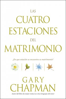 Las cuatro estaciones del matrimonio: The Four Seasons of Marriage