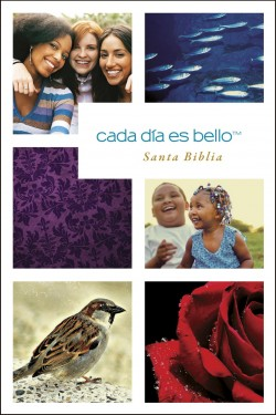 Cada día es bello, Santa Biblia NTV: Beautiful Everyday Bible NTV