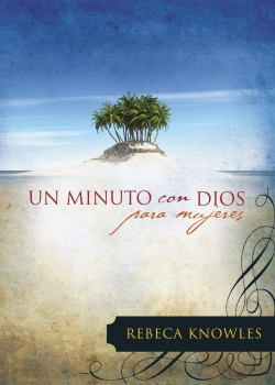 Un minuto con Dios para mujeres: One Minute with God for Women