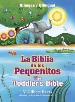 La Biblia de los pequeñitos / The Toddler's Bible (bilingüe / bilingual)