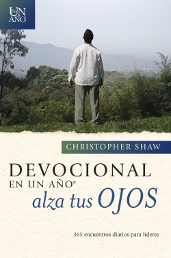 Devocional en un año -- Alza tus ojos: One Year Lift Up Your Eyes Devotional