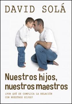 Nuestros hijos, nuestros maestros