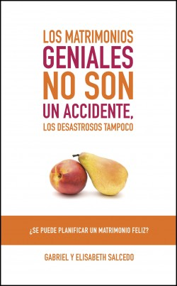 Los matrimonios geniales no son un accidente: Great Marriages Are Not an Accident