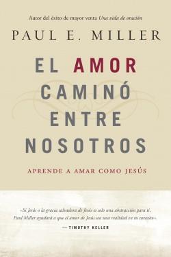 El Amor caminó entre nosotros: Love Walked Among Us