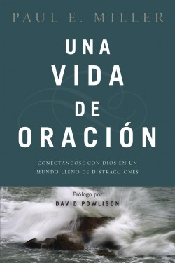 Una vida de oración: A Praying Life