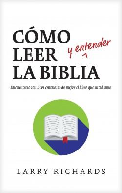Cómo leer (y entender) la Biblia: How to Read (and Understand) the Bible