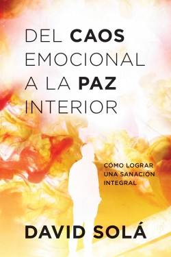 Del caos emocional a la paz interior: From Emotional Chaos to Inner Peace