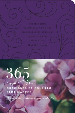 365 oraciones de bolsillo para madres: 365 Pocket Prayers for Mothers
