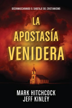 La apostasía venidera: The Coming Apostasy