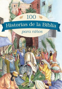 100 historias de la Biblia para niños: 100 Bible Stories for Children