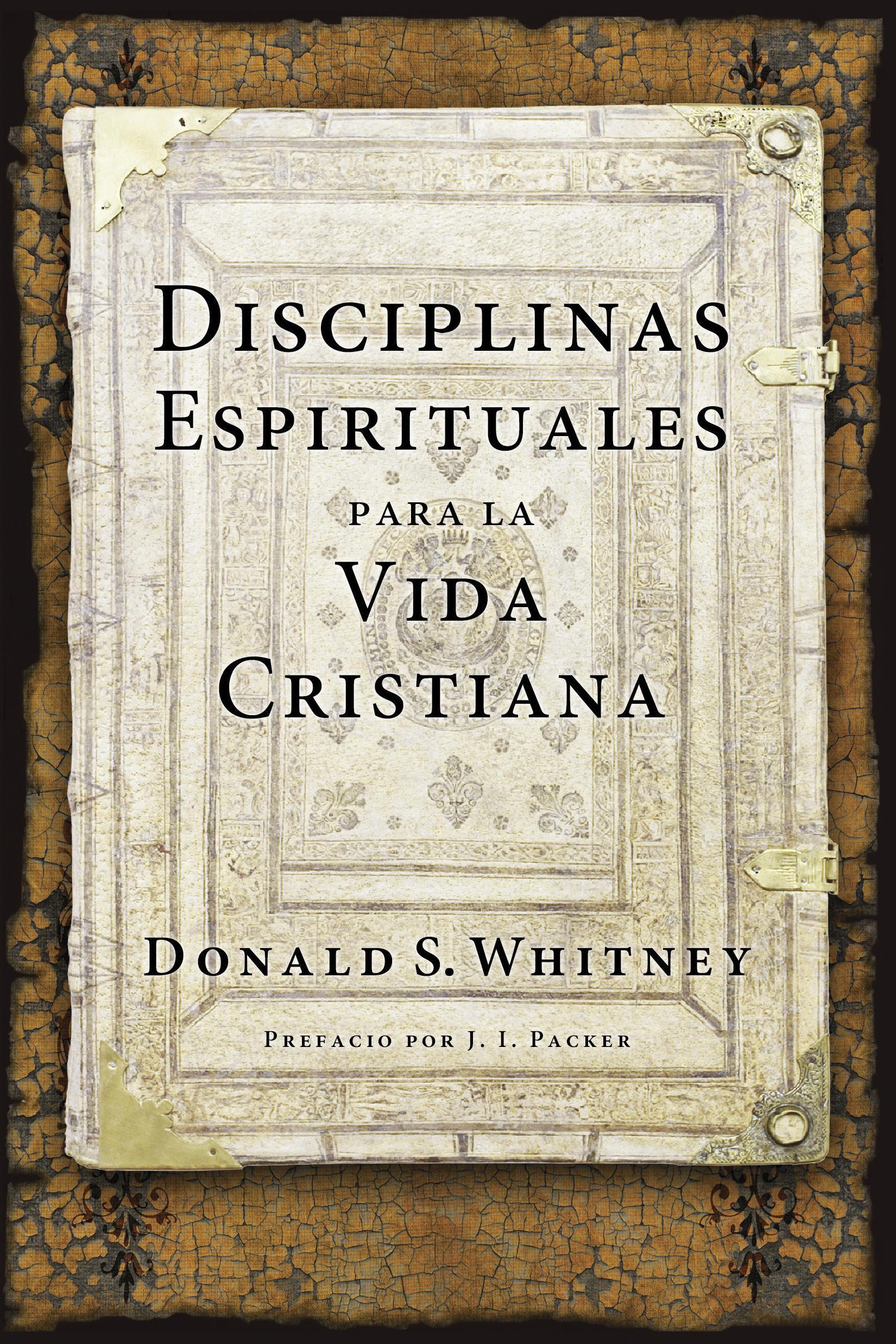 Disciplinas espirituales para la vida cristiana: Spiritual Disciplines for the Christian Life
