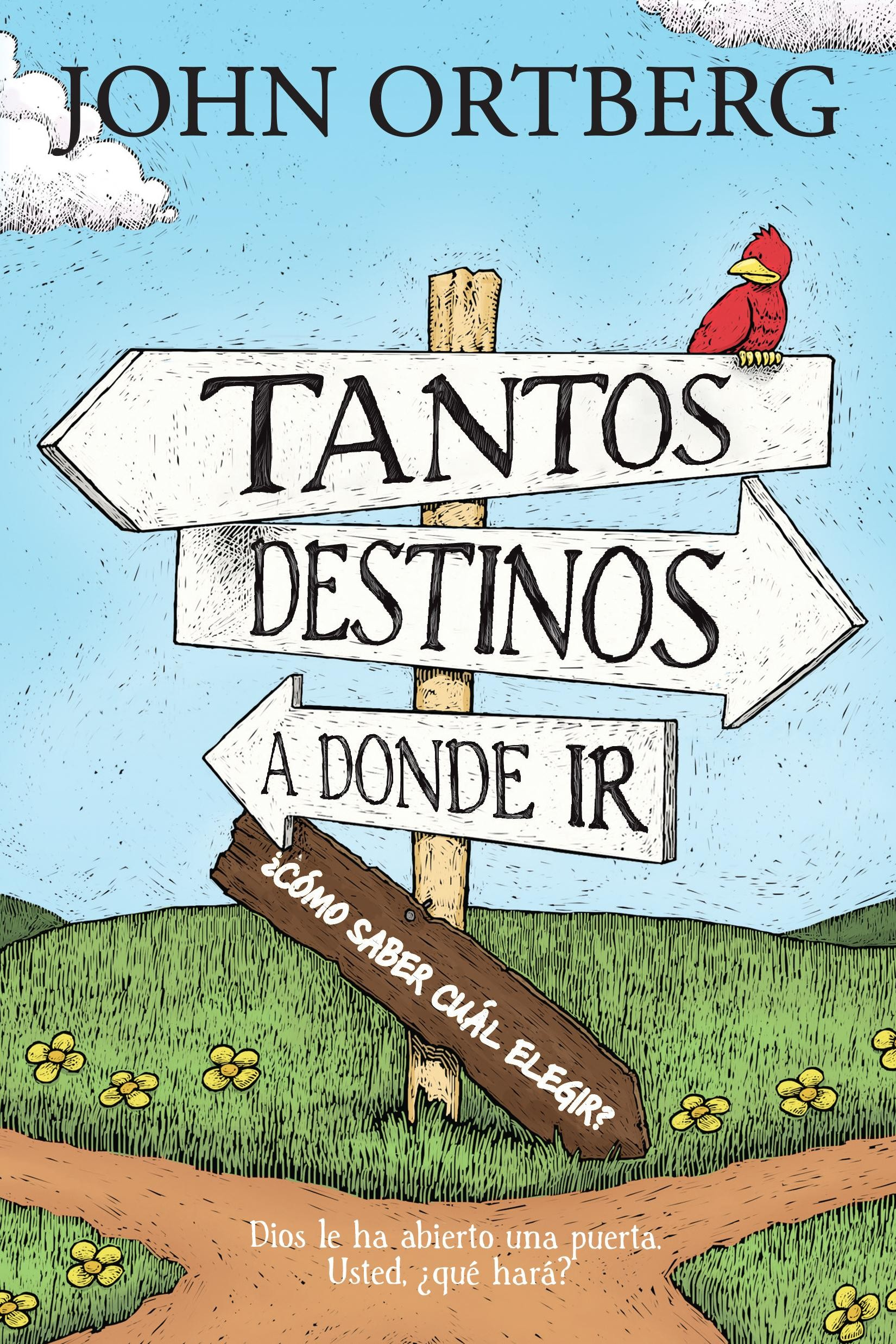 Tantos destinos a donde ir . . . ¿cómo saber cuál elegir?: All the Places to Go . . . How Will You Know?