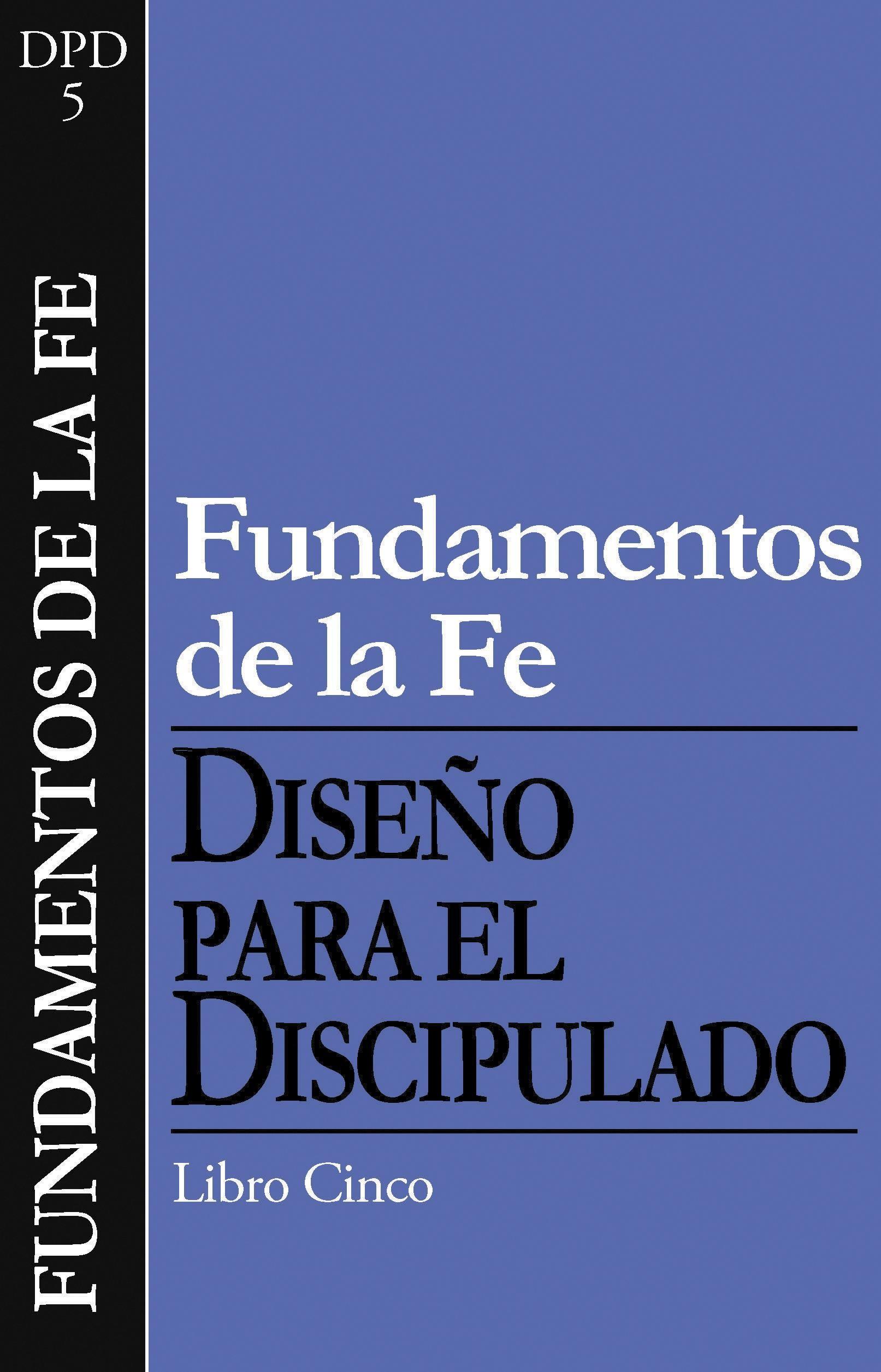 Diseño para el Discipulado: Fundamentos de la fe