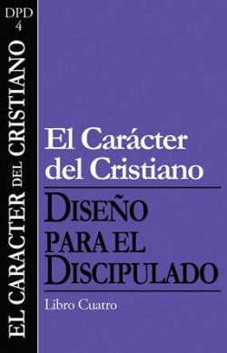 Diseño para el discipulado: The Character of a Follower of Jesus