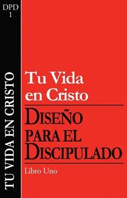 Diseño para el discipulado: Tu vida en Cristo
