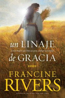Un linaje de gracia: A Lineage of Grace